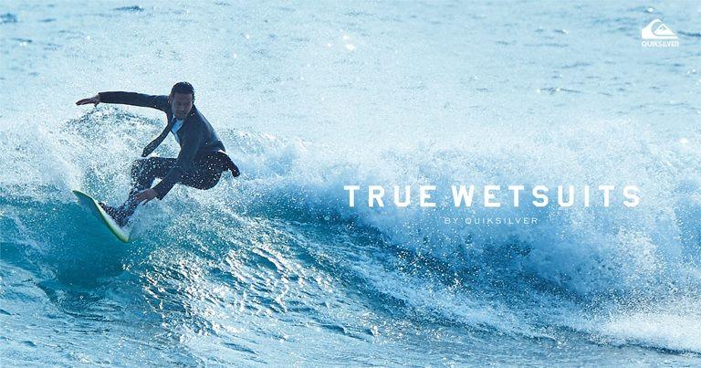 クールビズの次は、サーフビズ!働くサーファーのためのウェットスーツ、登場。TRUE WETSUITS BY QUIKSILVER